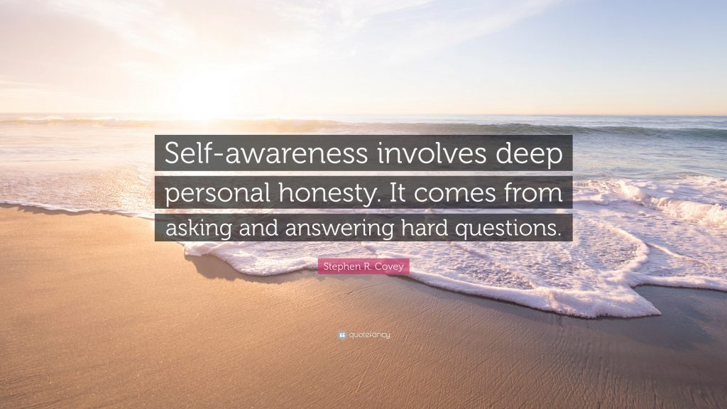 self-awareness involves deep personal honesty.